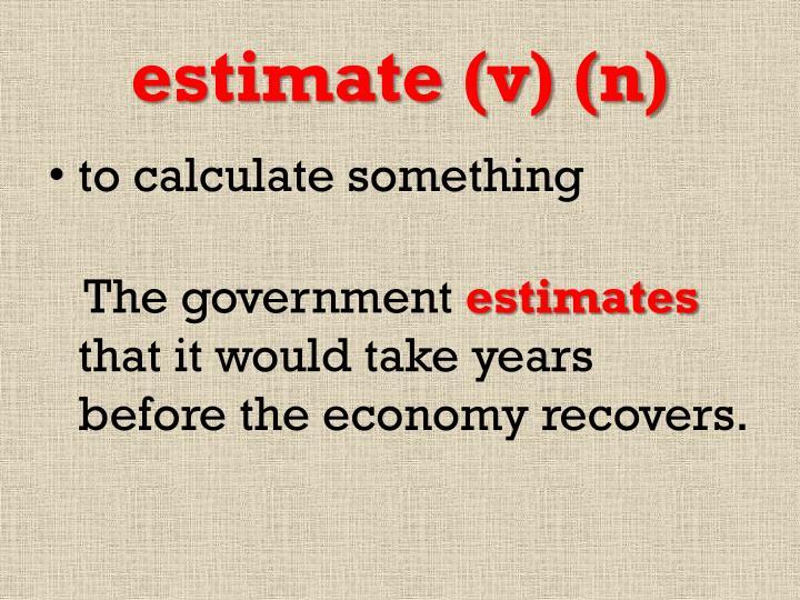 estimate (v) (n)