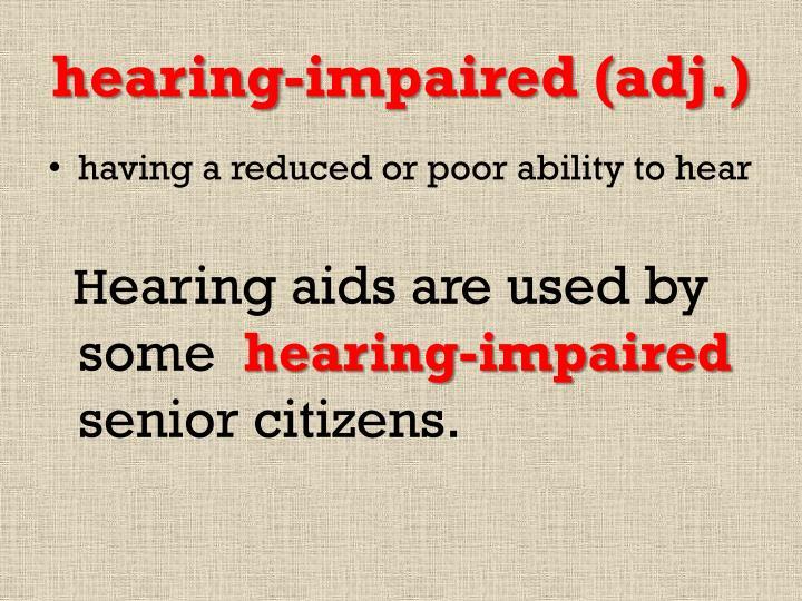 hearing-impaired (adj.)