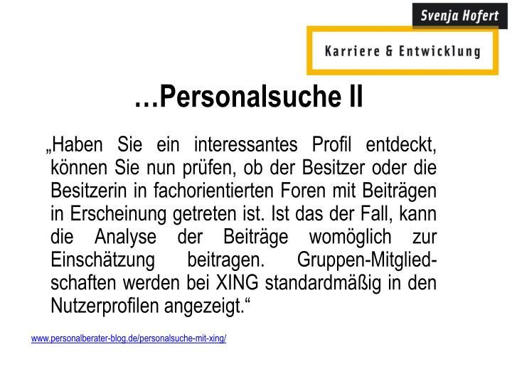 …Personalsuche II