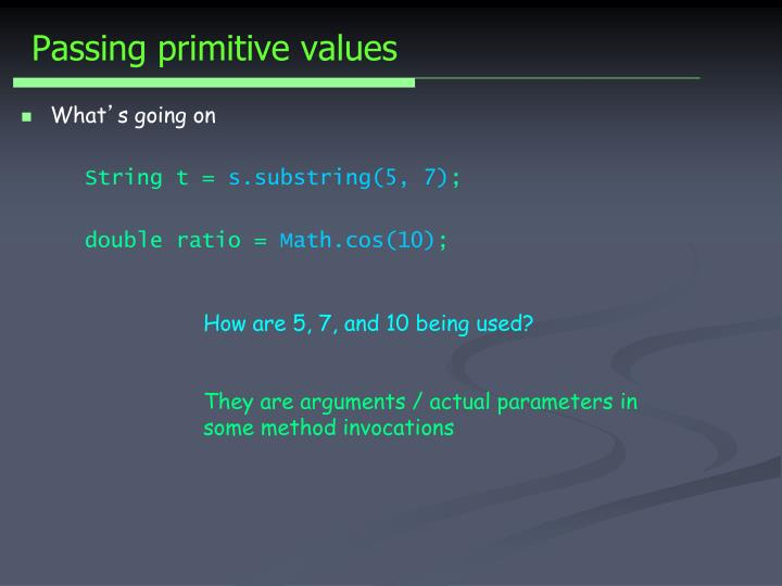 Passing primitive values