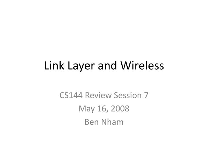 Link layer and wireless