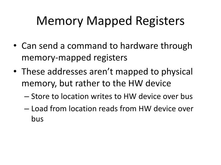 Memory Mapped Registers