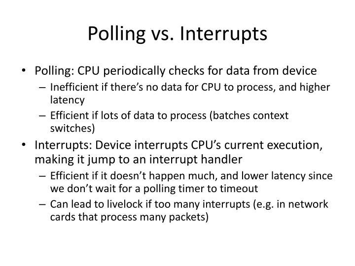 Polling vs. Interrupts