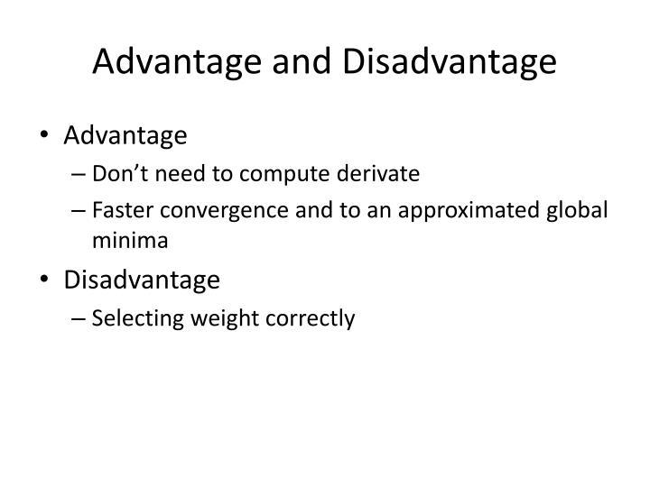 Advantage and Disadvantage