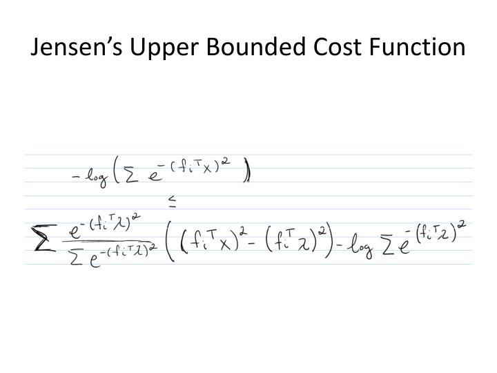 Jensen s upper bounded cost function