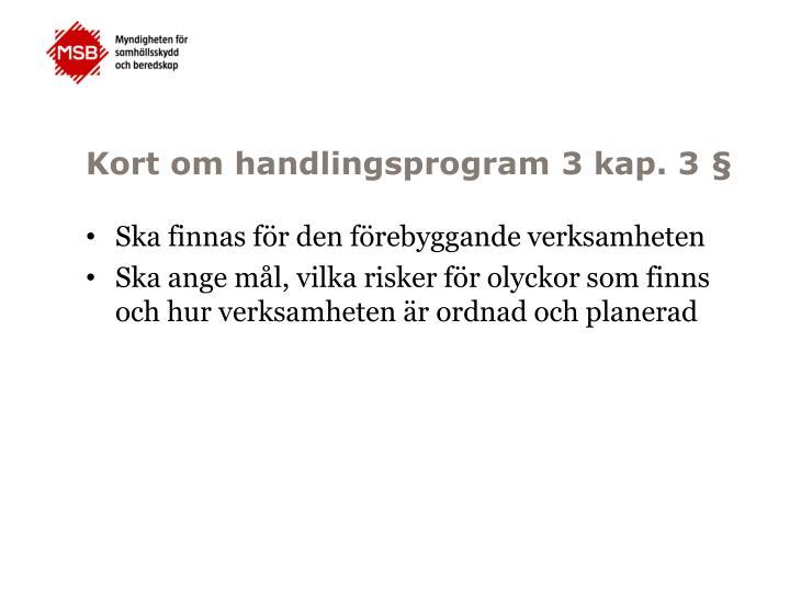 Kort om handlingsprogram 3 kap. 3 §