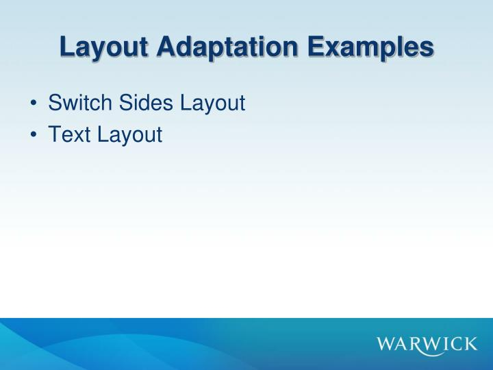 Layout Adaptation Examples