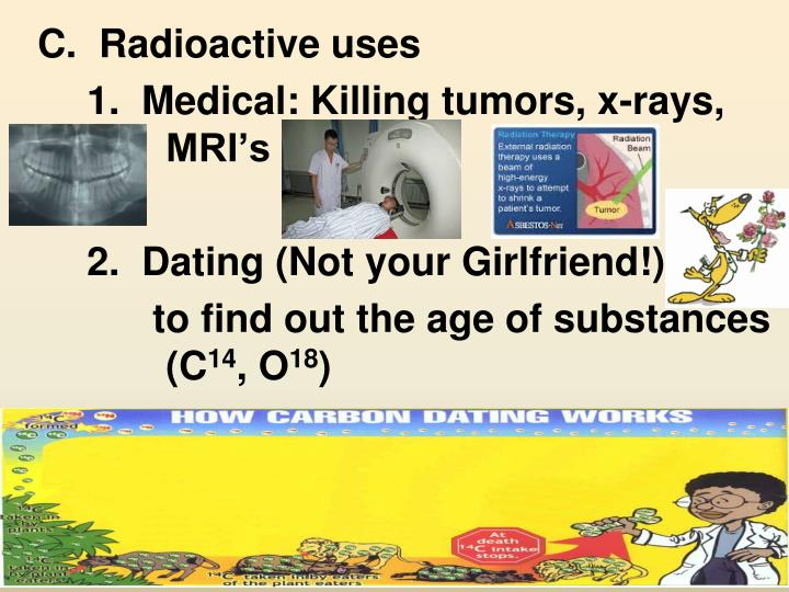 C.  Radioactive uses