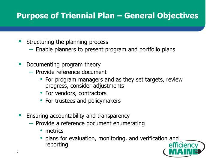 Purpose of Triennial Plan – General Objectives