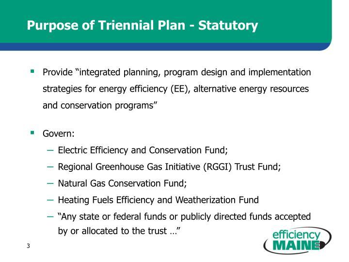 Purpose of Triennial Plan - Statutory