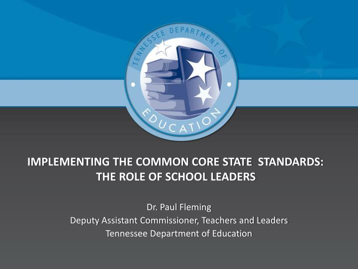 Implementing the common core state standards the role of school leaders