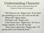understanding character what can the reader understand about the character based on the passage2