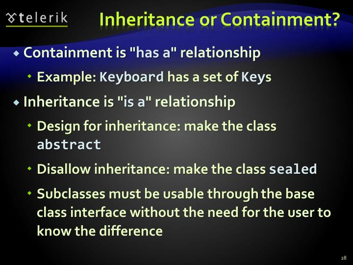Inheritance or Containment?