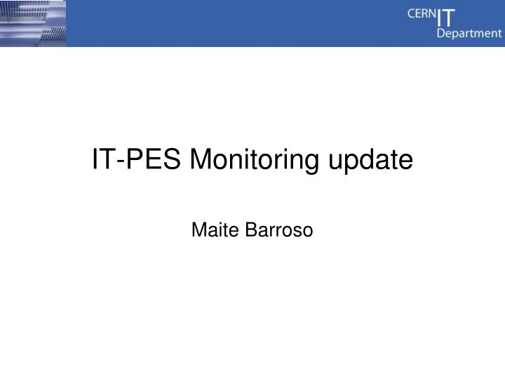 It pes monitoring update