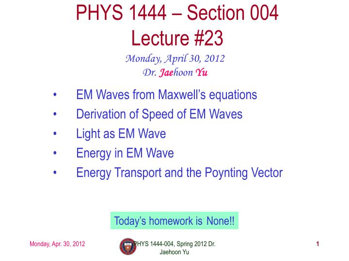 Phys 1444 section 004 lecture 23
