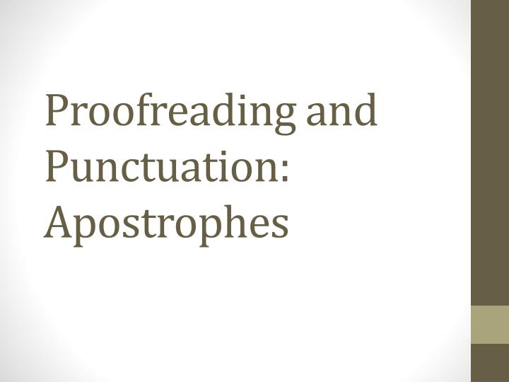 Proofreading and Punctuation: