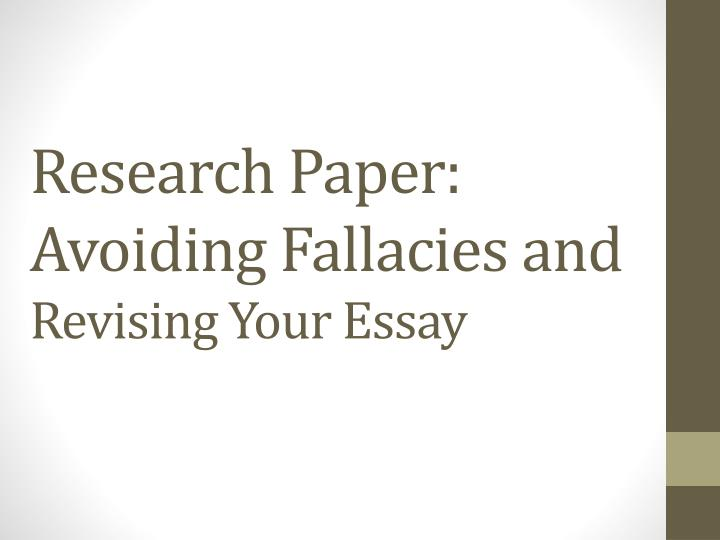 Research paper avoiding fallacies and revising your essay