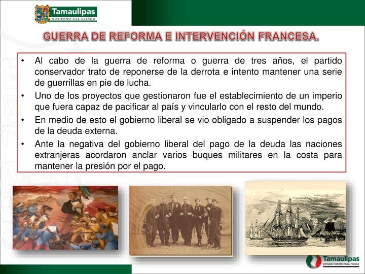 GUERRA DE REFORMA E INTERVENCIÓN FRANCESA