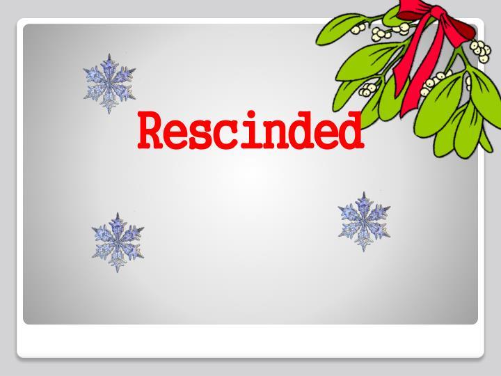 Rescinded