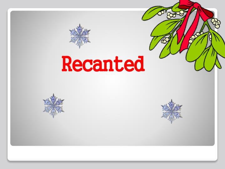 Recanted
