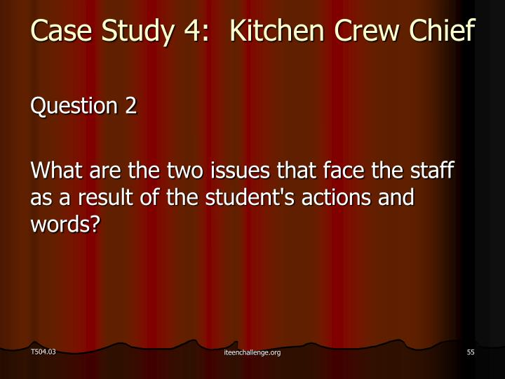 Case Study 4:  Kitchen Crew Chief