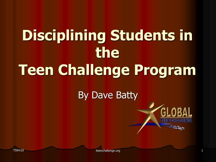 Disciplining students in the teen challenge program