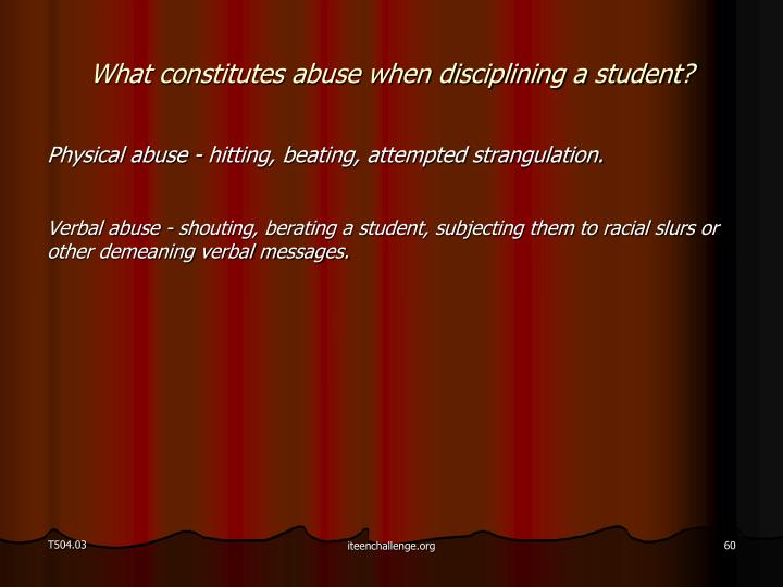 What constitutes abuse when disciplining a student?