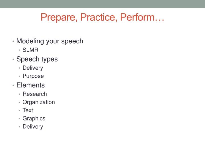 Prepare, Practice, Perform…