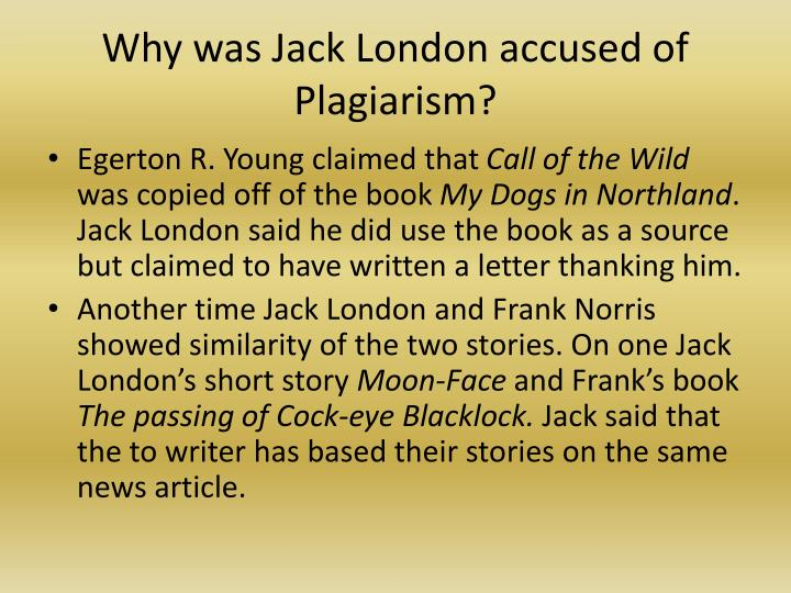Why was jack london accused of plagiarism