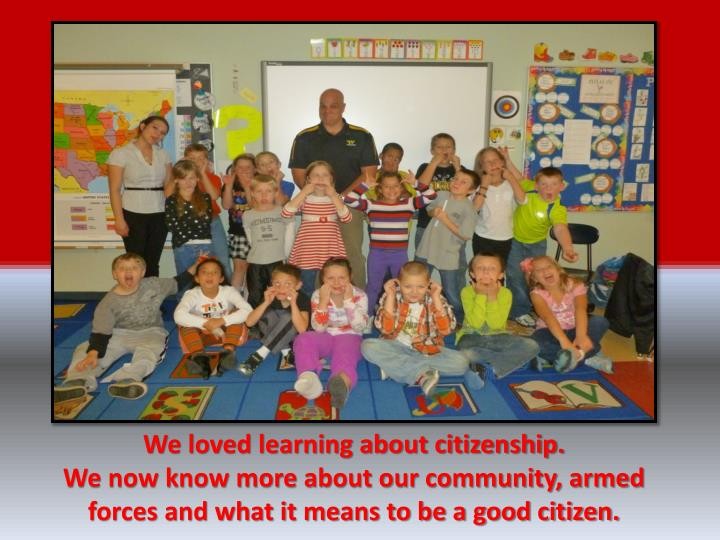 We loved learning about citizenship.
