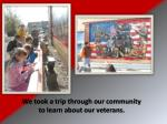 we took a trip through our community to learn about our veterans