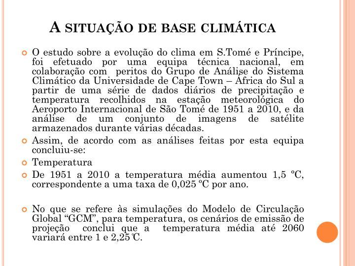 A situao de base climtica
