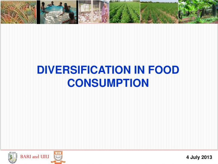 DIVERSIFICATION IN FOOD CONSUMPTION