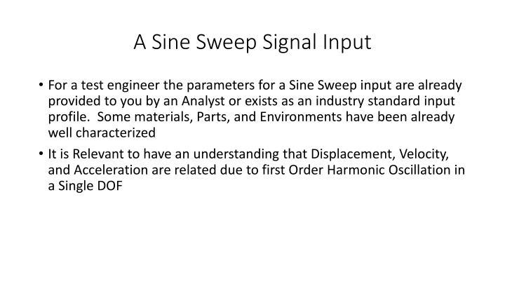 A Sine Sweep Signal Input