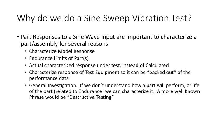 Why do we do a sine sweep vibration test