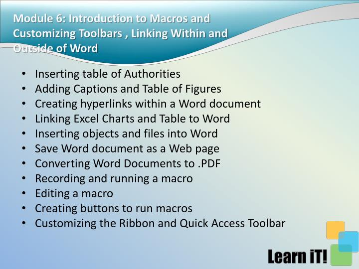 Module 6: Introduction to Macros and Customizing Toolbars , Linking Within and Outside of Word
