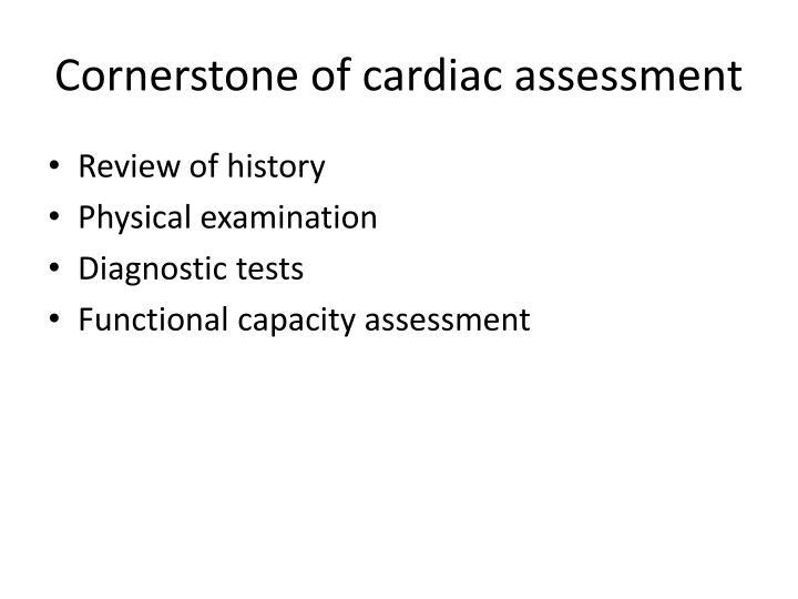 Cornerstone of cardiac assessment