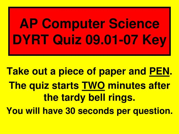 Ap computer science dyrt quiz 09 01 07 key