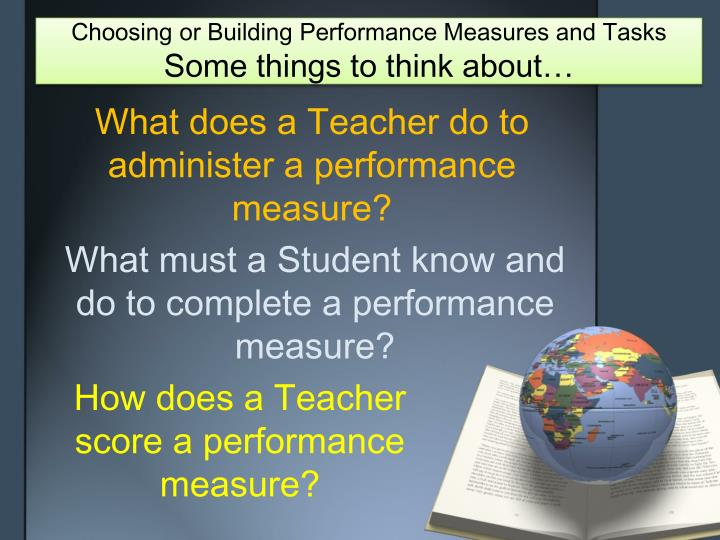Choosing or Building Performance Measures and Tasks