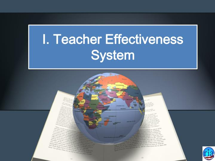 I. Teacher Effectiveness System