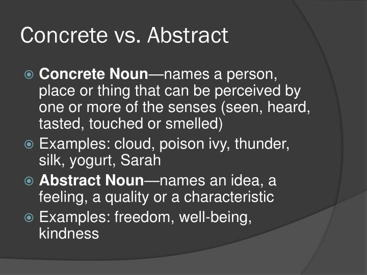 Concrete vs. Abstract