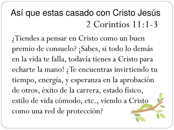 As que estas casado con Cristo