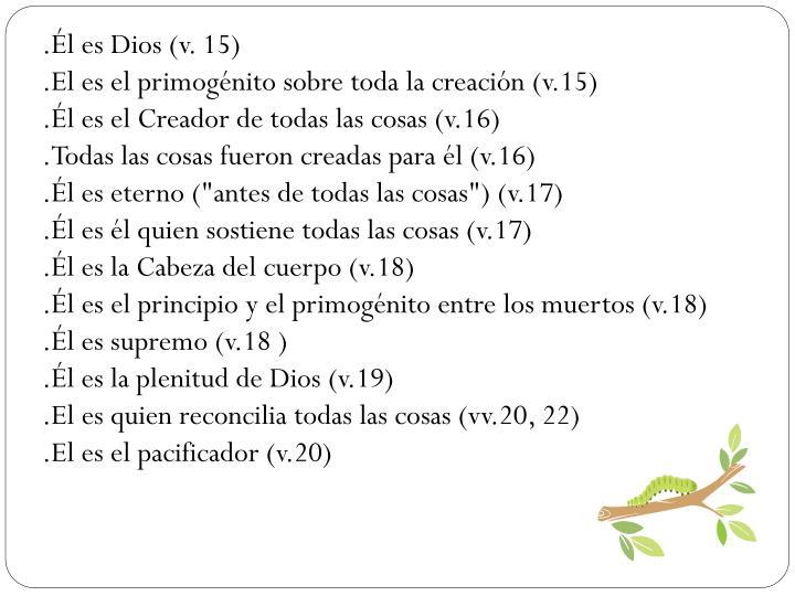 .l es Dios (v. 15)