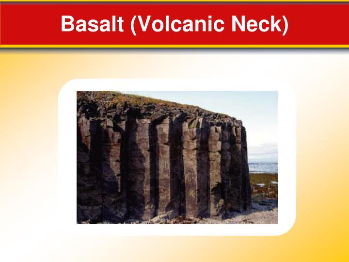 Basalt (Volcanic Neck)