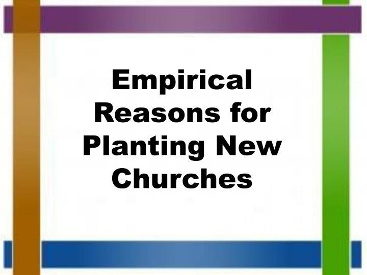 Empirical Reasons for Planting New Churches