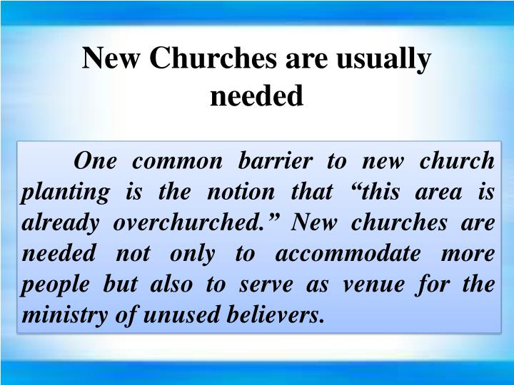 New Churches are usually needed
