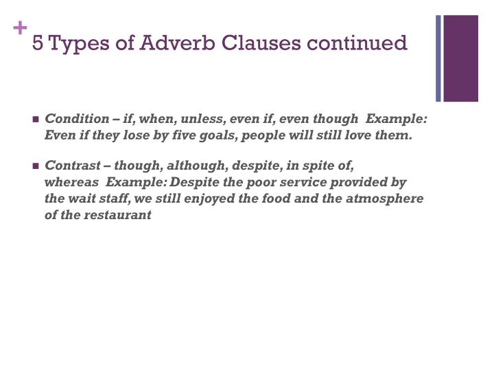 5 Types of Adverb Clauses continued