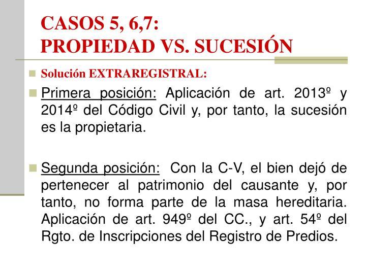 CASOS 5, 6,7: