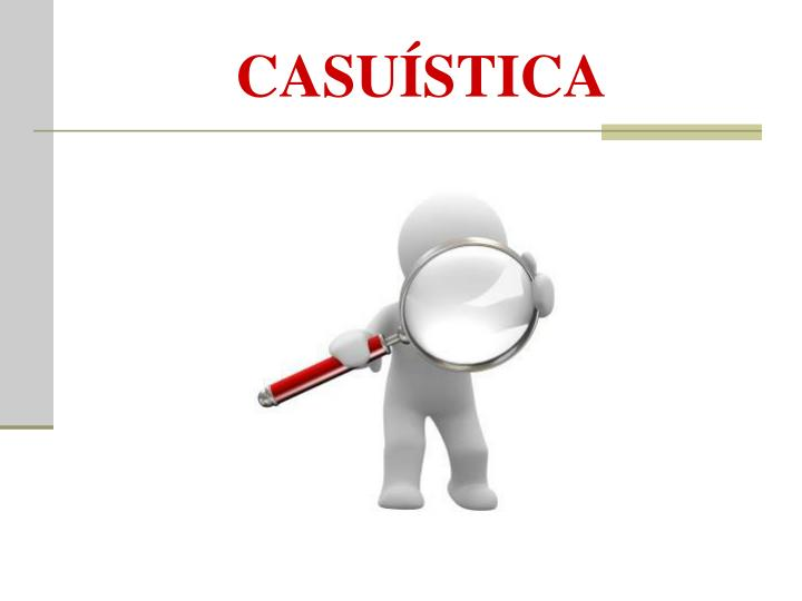 CASUÍSTICA