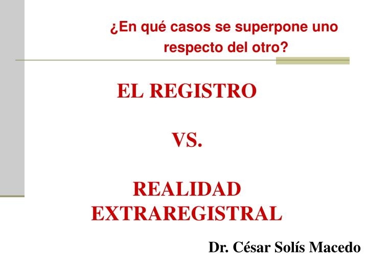 El registro vs realidad extraregistral